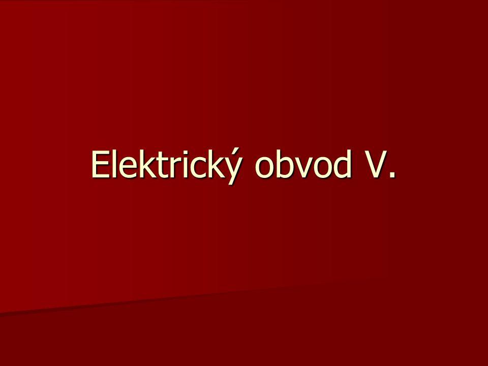 Elektrický obvod V.