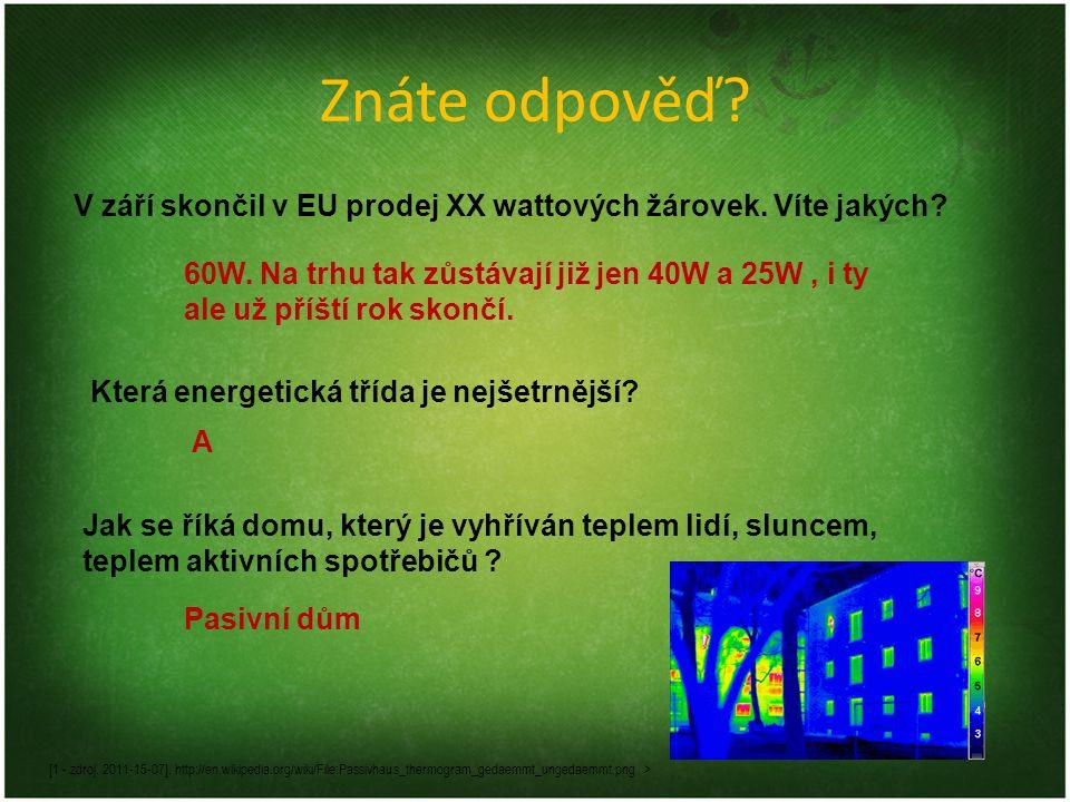 Znáte odpověď? V září skončil v EU prodej XX wattových žárovek. Víte jakých? Která energetická třída je nejšetrnější? 60W. Na trhu tak zůstávají již j