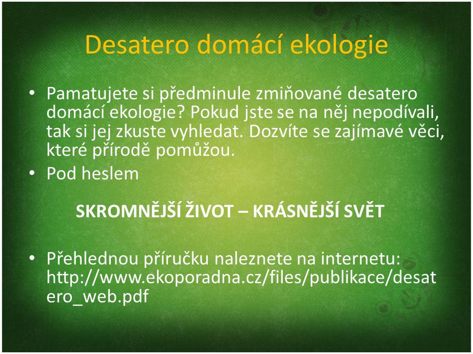Desatero domácí ekologie Pamatujete si předminule zmiňované desatero domácí ekologie.