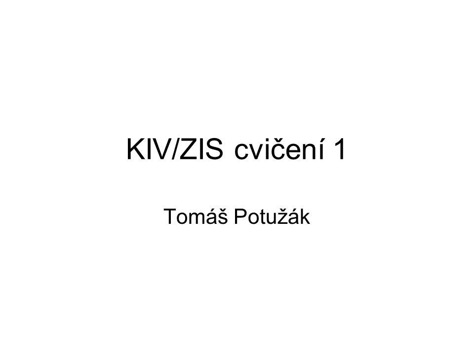 Údaje o cvičícím Tomáš Potužák Kancelář: UC303 (Plzeň), CD239 (Cheb) Konzultační hodiny –Pondělí 11:15 – 12:00 (Cheb – lichý týden) –Úterý 11:15 – 12:00 (Plzeň) E-mail: tpotuzak@kiv.zcu.cztpotuzak@kiv.zcu.cz www stránky http://home.zcu.cz/~tpotuzakhttp://home.zcu.cz/~tpotuzak
