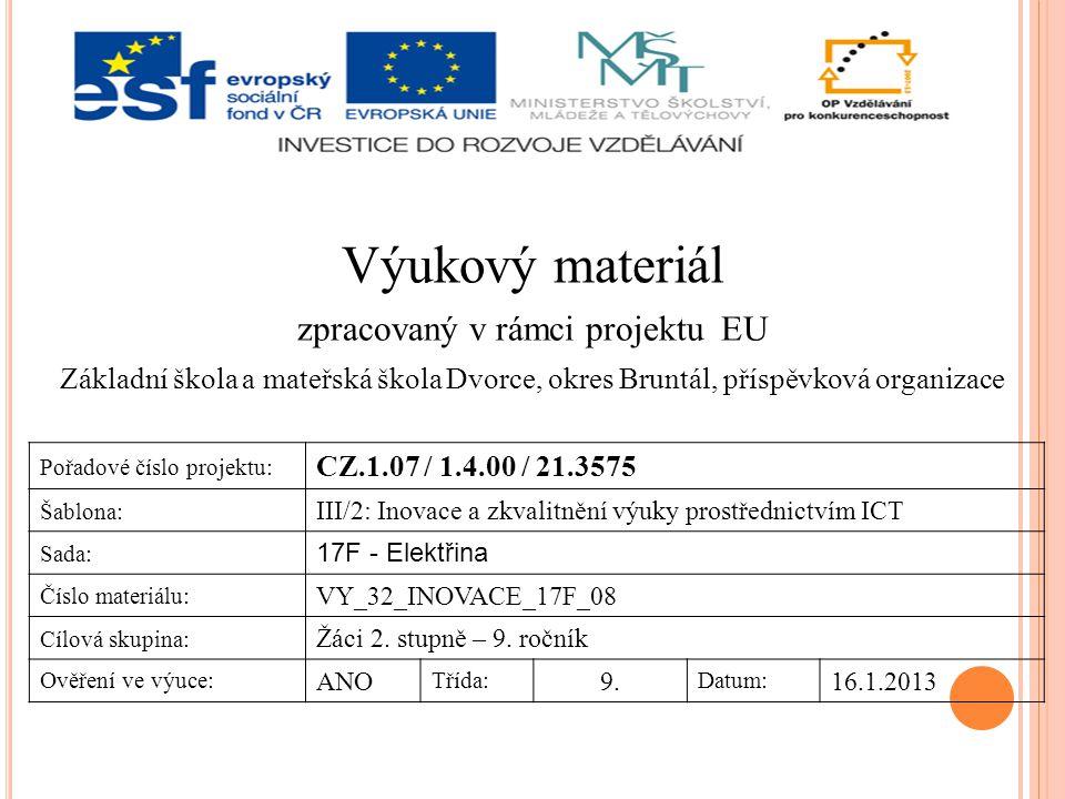 Téma: Elektromagnetické jevy - cívka Autor: Mgr.Ilona Kosová, Mgr.