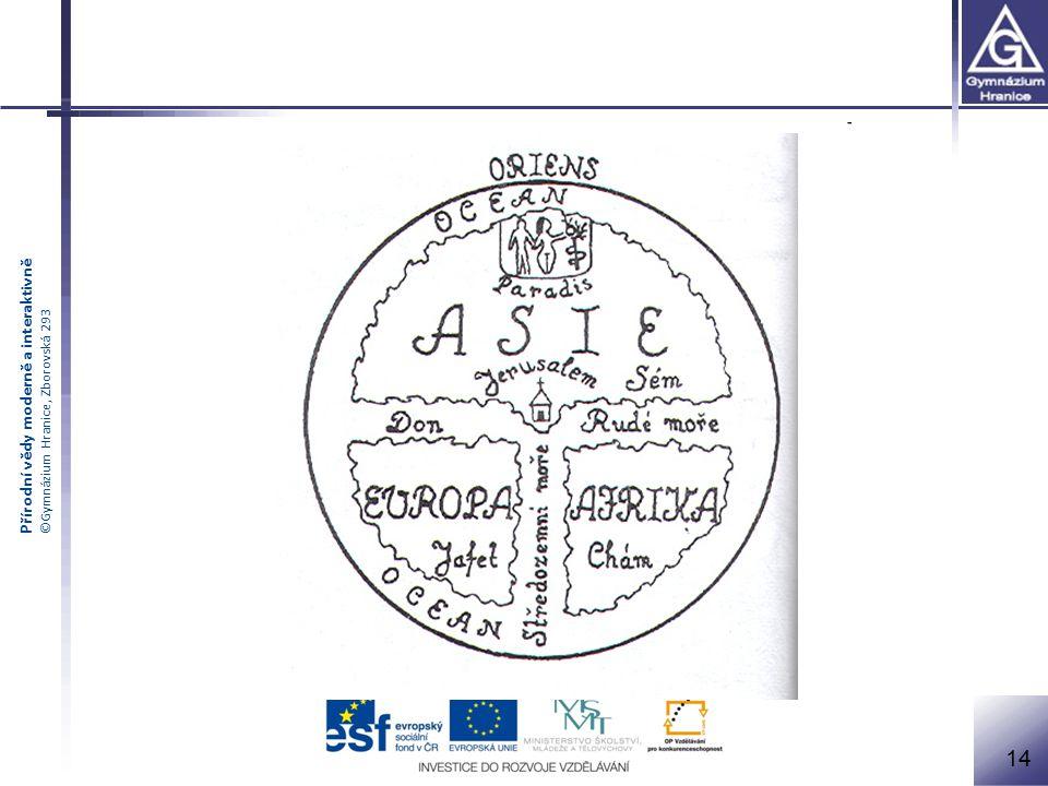 Přírodní vědy moderně a interaktivně ©Gymnázium Hranice, Zborovská 293 14
