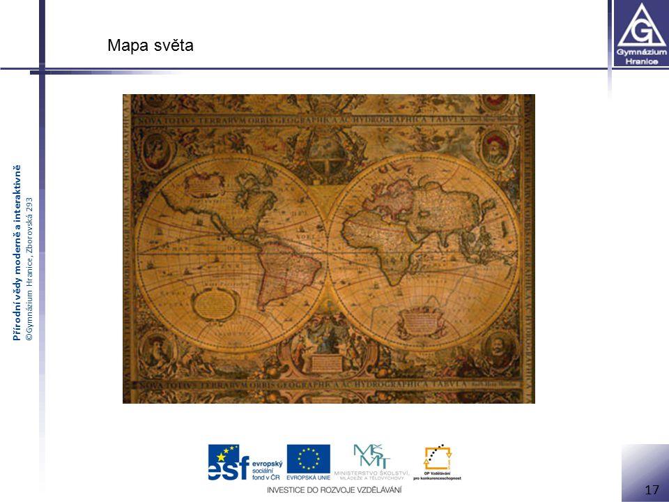 Přírodní vědy moderně a interaktivně ©Gymnázium Hranice, Zborovská 293 17 Mapa světa
