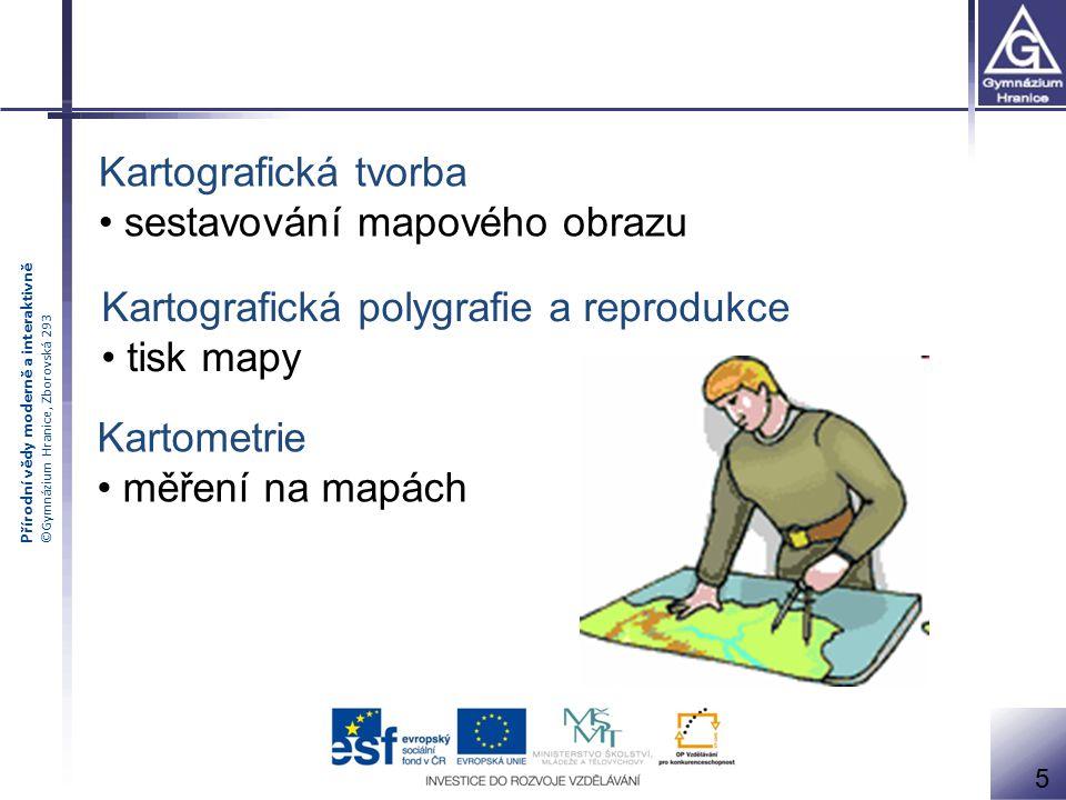 Přírodní vědy moderně a interaktivně ©Gymnázium Hranice, Zborovská 293 Kartografická tvorba sestavování mapového obrazu Kartografická polygrafie a rep