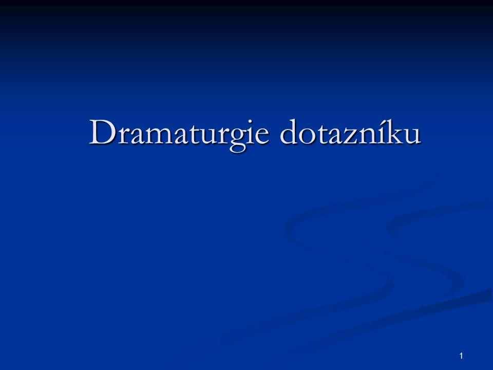 1 Dramaturgie dotazníku