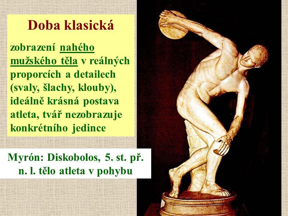 Doba klasická zobrazení nahého mužského těla v reálných proporcích a detailech (svaly, šlachy, klouby), ideálně krásná postava atleta, tvář nezobrazuj
