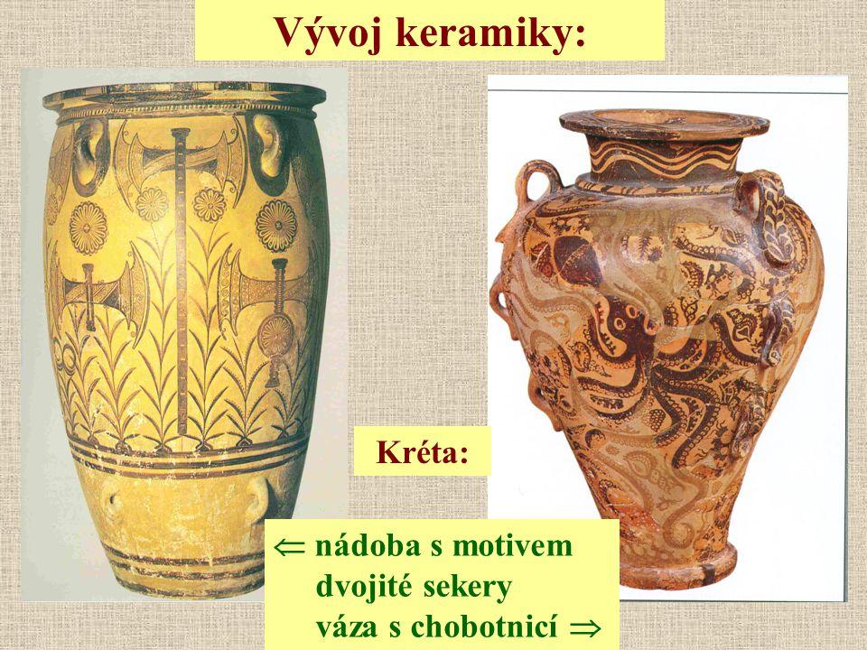 Vývoj keramiky:  nádoba s motivem dvojité sekery váza s chobotnicí  Kréta:
