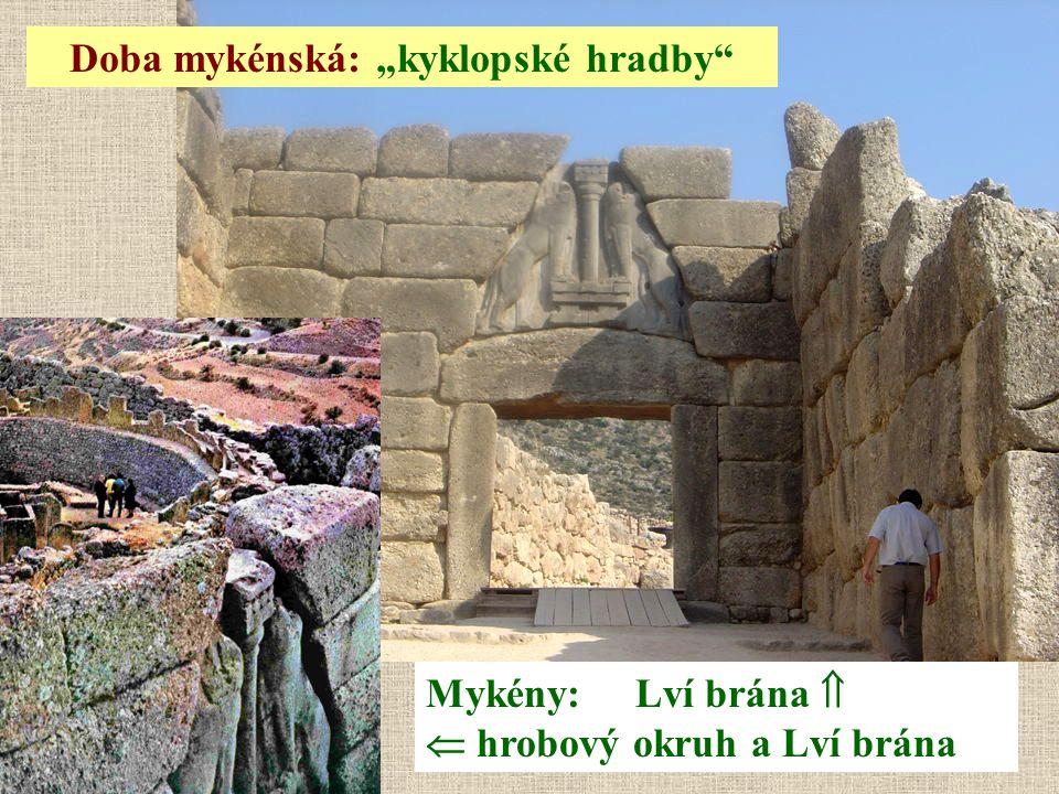 """Mykény: Lví brána   hrobový okruh a Lví brána Doba mykénská: """"kyklopské hradby"""""""