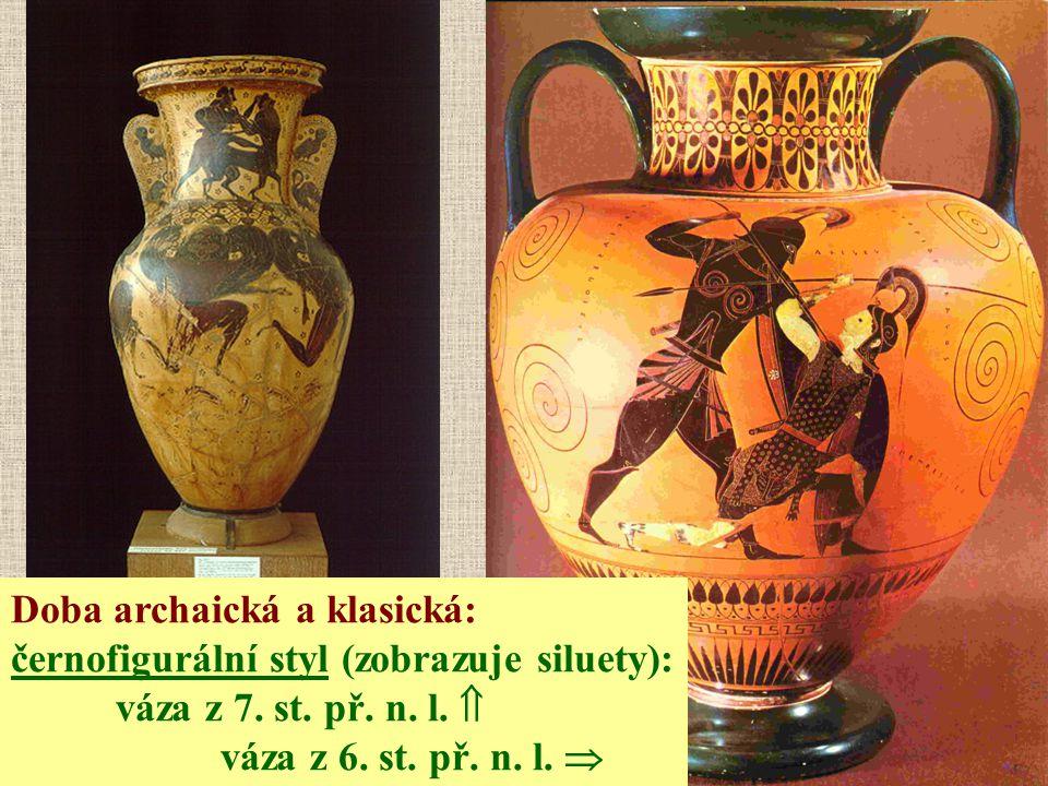 Doba archaická a klasická: černofigurální styl (zobrazuje siluety): váza z 7. st. př. n. l.  váza z 6. st. př. n. l. 