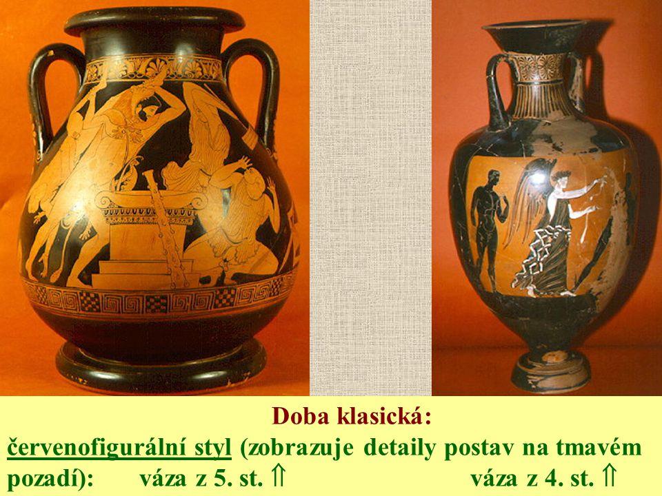Doba klasická: červenofigurální styl (zobrazuje detaily postav na tmavém pozadí): váza z 5. st.  váza z 4. st. 