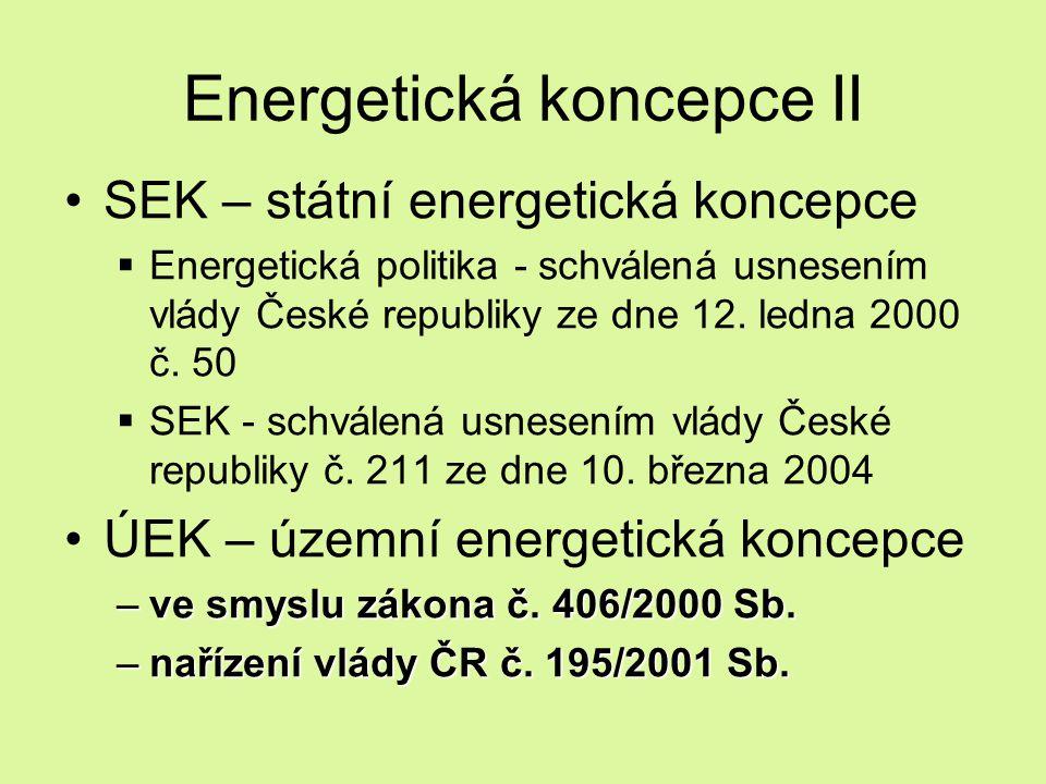 Energetická koncepce II SEK – státní energetická koncepce  Energetická politika - schválená usnesením vlády České republiky ze dne 12. ledna 2000 č.