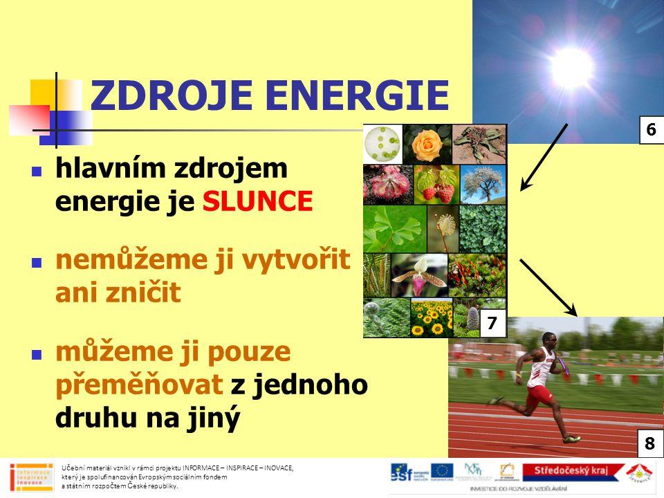VYČERPATELNÉ ZDROJE ENERGIE zásoby se zmenšují  těžba stále stoupá uhlí ropa zemní plyn rašelina Učební materiál vznikl v rámci projektu INFORMACE – INSPIRACE – INOVACE, který je spolufinancován Evropským sociálním fondem a státním rozpočtem České republiky.