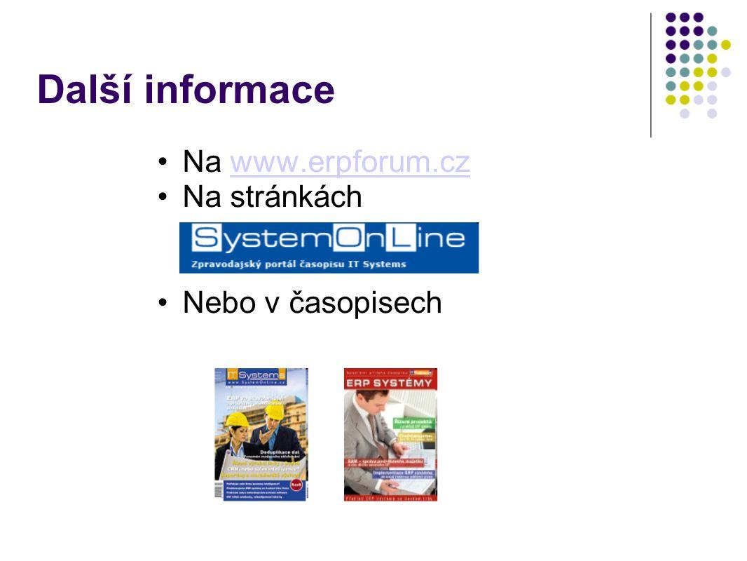 Další informace Na www.erpforum.czwww.erpforum.cz Na stránkách Nebo v časopisech
