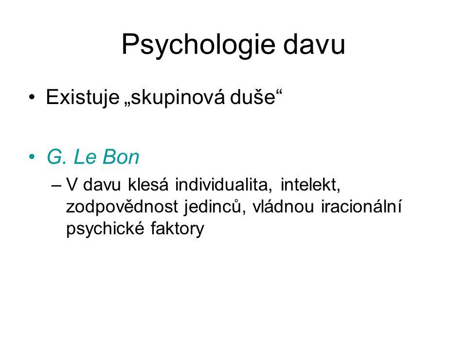 """Psychologie davu Existuje """"skupinová duše G."""