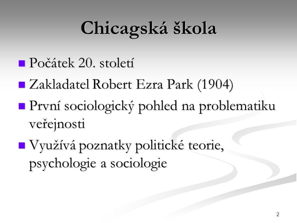 2 Chicagská škola Počátek 20. století Počátek 20. století Zakladatel Robert Ezra Park (1904) Zakladatel Robert Ezra Park (1904) První sociologický poh