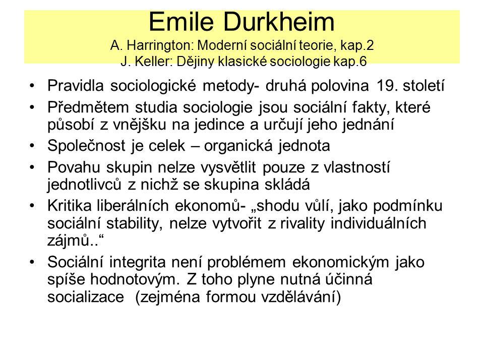 Emile Durkheim A. Harrington: Moderní sociální teorie, kap.2 J. Keller: Dějiny klasické sociologie kap.6 Pravidla sociologické metody- druhá polovina