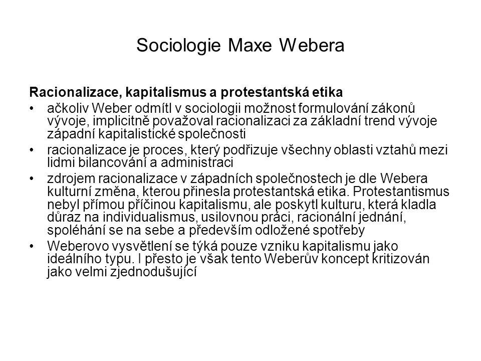Sociologie Maxe Webera Racionalizace, kapitalismus a protestantská etika ačkoliv Weber odmítl v sociologii možnost formulování zákonů vývoje, implicit