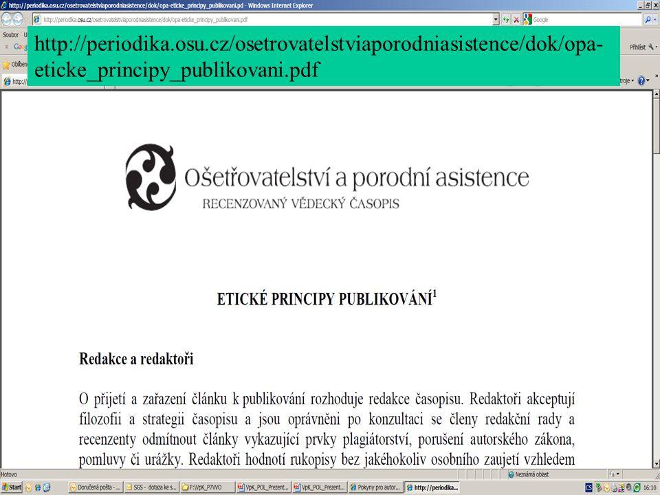 http://periodika.osu.cz/osetrovatelstviaporodniasistence/dok/opa- eticke_principy_publikovani.pdf