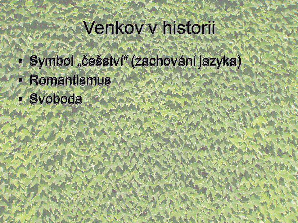 """Venkov v historii Symbol """"češství (zachování jazyka)Symbol """"češství (zachování jazyka) RomantismusRomantismus SvobodaSvoboda Venkov v historii Symbol """"češství (zachování jazyka)Symbol """"češství (zachování jazyka) RomantismusRomantismus SvobodaSvoboda"""
