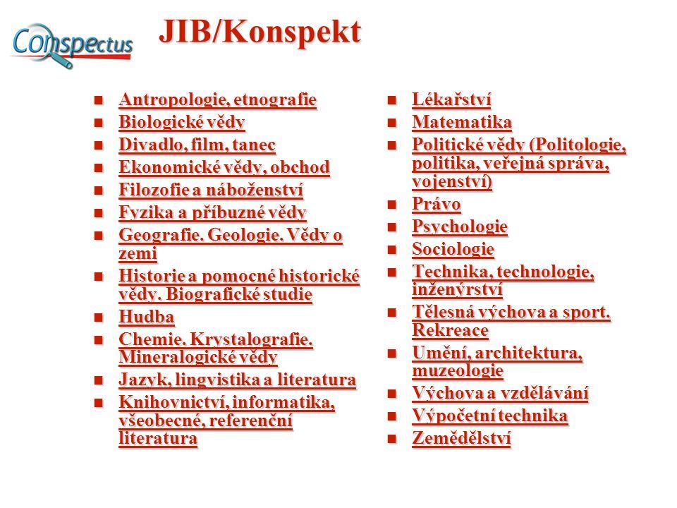JIB/Konspekt Antropologie, etnografie Antropologie, etnografie Antropologie, etnografie Antropologie, etnografie Biologické vědy Biologické vědy Biolo