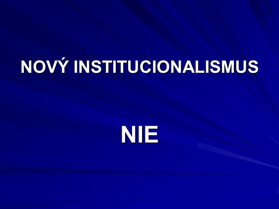 NOVÝ INSTITUCIONALISMUS NIE