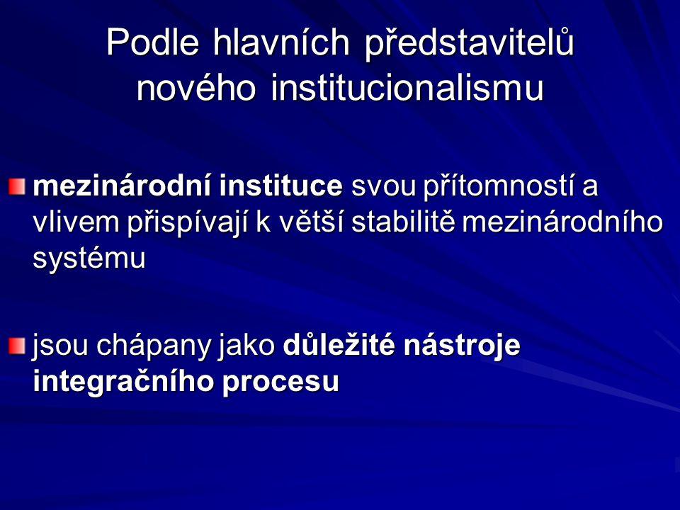 Podle hlavních představitelů nového institucionalismu mezinárodní instituce svou přítomností a vlivem přispívají k větší stabilitě mezinárodního systé