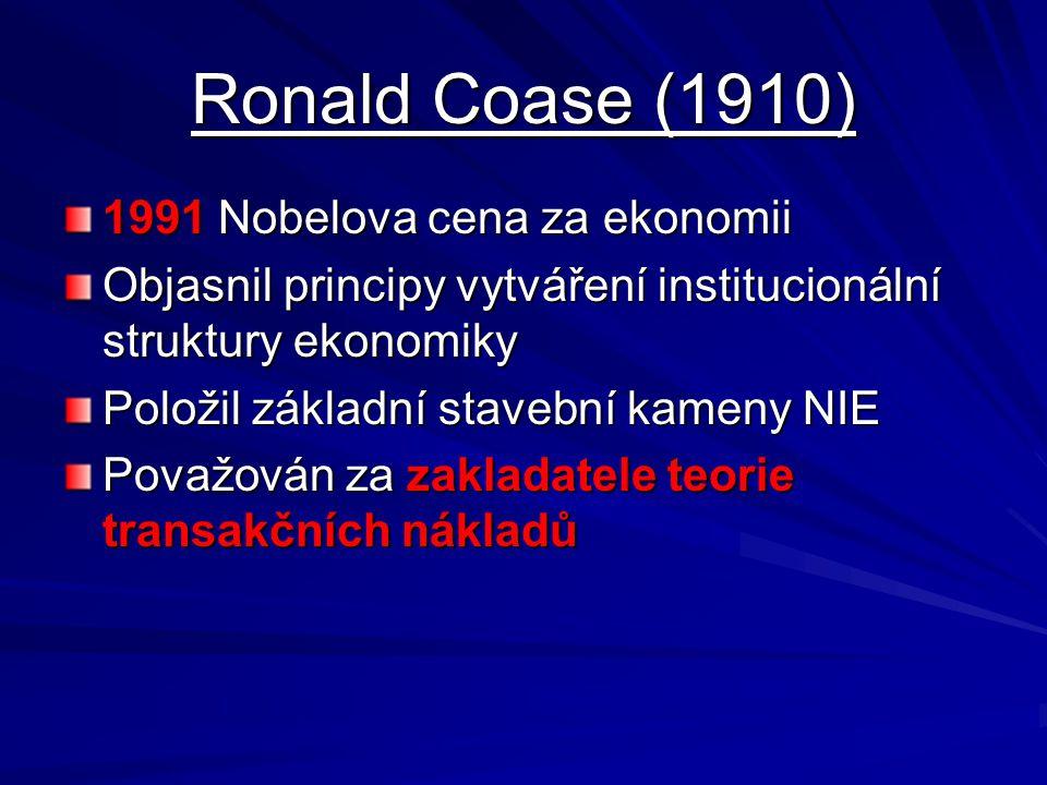 Ronald Coase (1910) 1991 Nobelova cena za ekonomii Objasnil principy vytváření institucionální struktury ekonomiky Položil základní stavební kameny NI