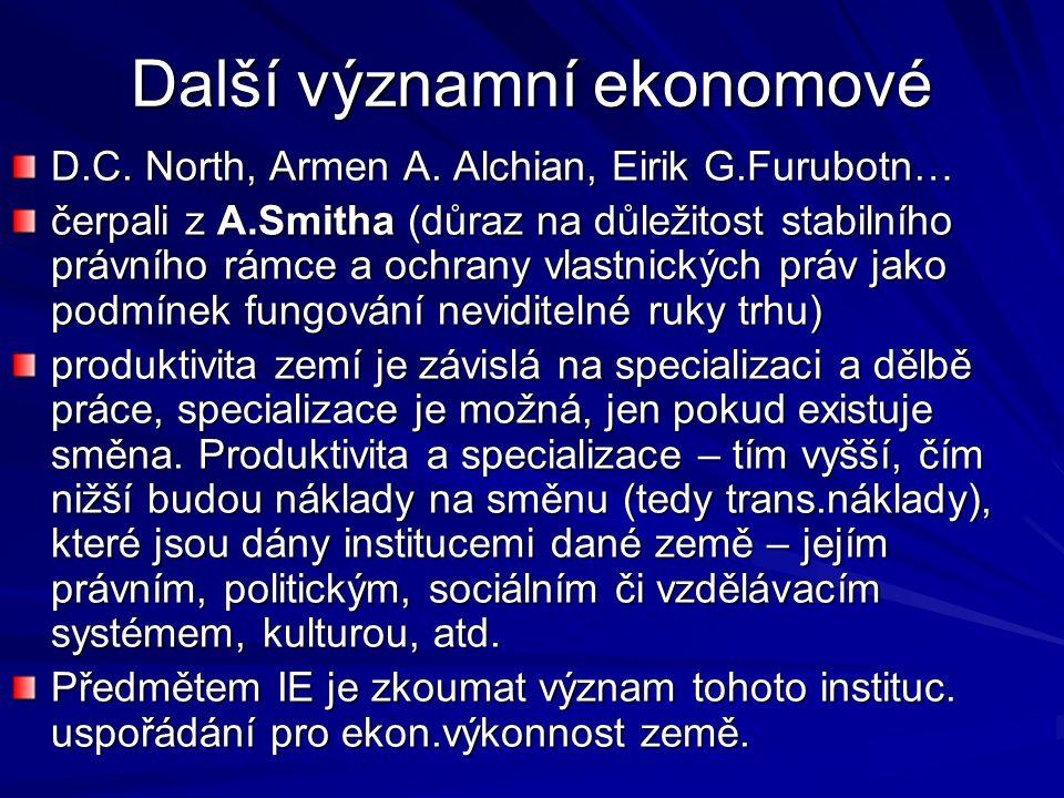 Další významní ekonomové D.C. North, Armen A. Alchian, Eirik G.Furubotn… čerpali z A.Smitha (důraz na důležitost stabilního právního rámce a ochrany v