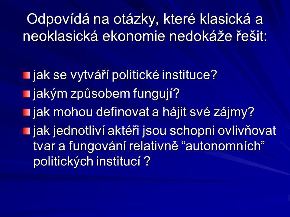 Odpovídá na otázky, které klasická a neoklasická ekonomie nedokáže řešit: jak se vytváří politické instituce? jakým způsobem fungují? jak mohou defino