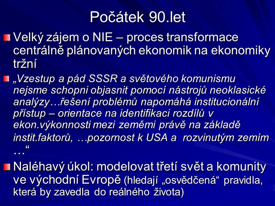 Ronald Coase (1910) 1991 Nobelova cena za ekonomii Objasnil principy vytváření institucionální struktury ekonomiky Položil základní stavební kameny NIE Považován za zakladatele teorie transakčních nákladů