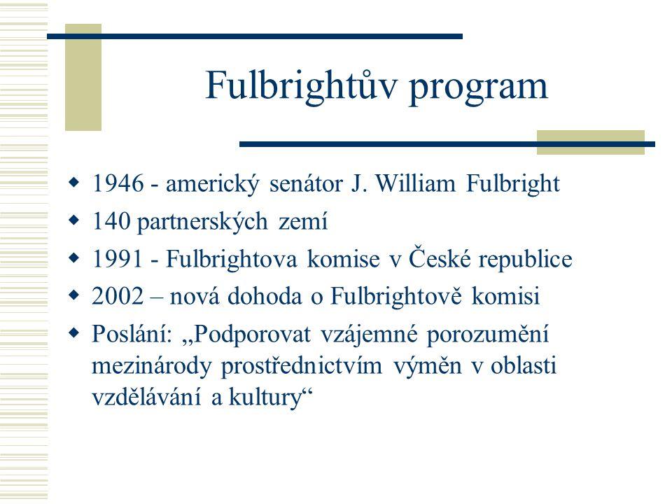 Fulbrightův program  1946 - americký senátor J.