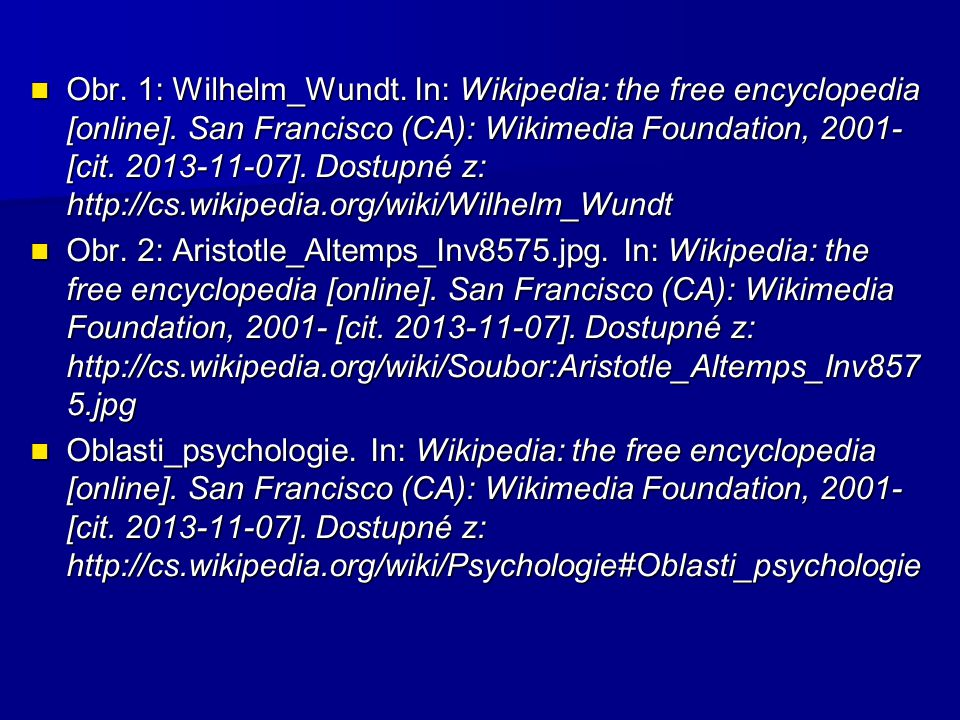 Obr. 1: Wilhelm_Wundt. In: Wikipedia: the free encyclopedia [online]. San Francisco (CA): Wikimedia Foundation, 2001- [cit. 2013-11-07]. Dostupné z: h