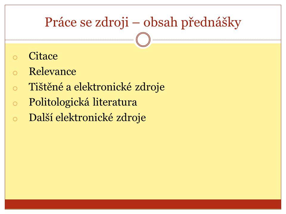 Další zdroje Diplomové práce Bakalářské práce Vždy otázka relevance!!.