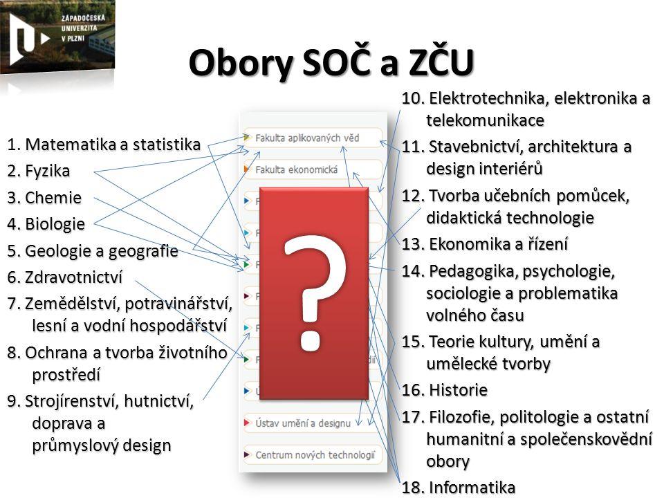 Obory SOČ a ZČU Matematika a statistika 1. Matematika a statistika 2.