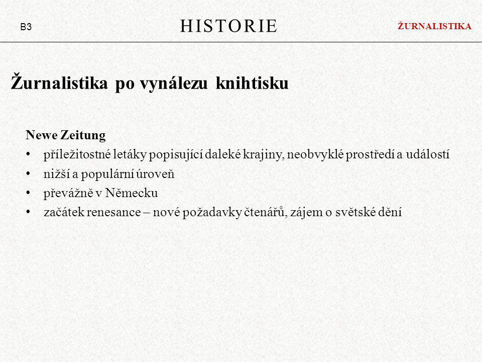 Žurnalistika po vynálezu knihtisku Newe Zeitung příležitostné letáky popisující daleké krajiny, neobvyklé prostředí a událostí nižší a populární úrove