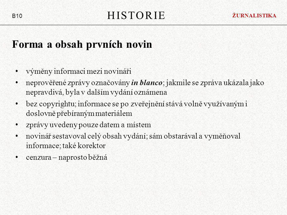 Forma a obsah prvních novin výměny informaci mezi novináři neprověřené zprávy označovány in blanco; jakmile se zpráva ukázala jako nepravdivá, byla v