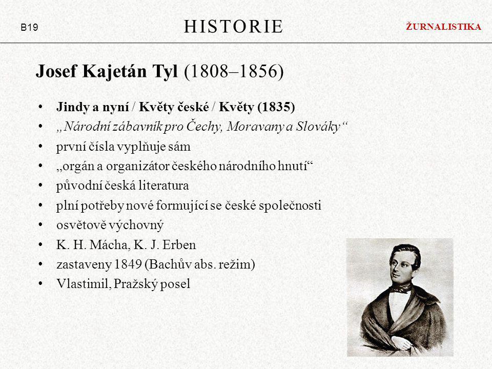 """Josef Kajetán Tyl (1808–1856) Jindy a nyní / Květy české / Květy (1835) """"Národní zábavník pro Čechy, Moravany a Slováky"""" první čísla vyplňuje sám """"org"""