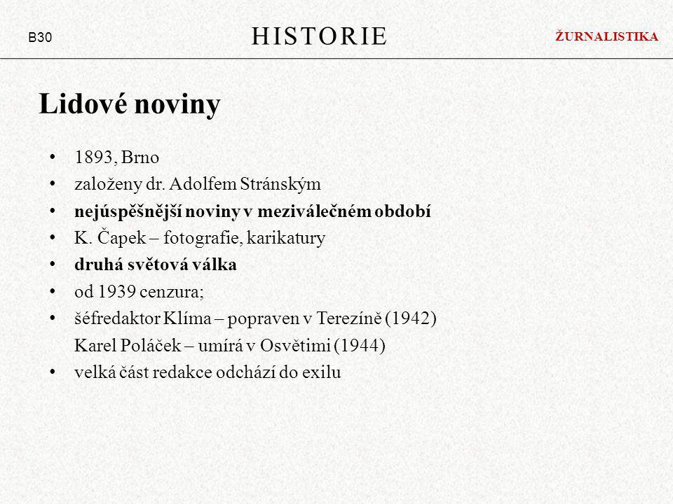 Lidové noviny 1893, Brno založeny dr. Adolfem Stránským nejúspěšnější noviny v meziválečném období K. Čapek – fotografie, karikatury druhá světová vál