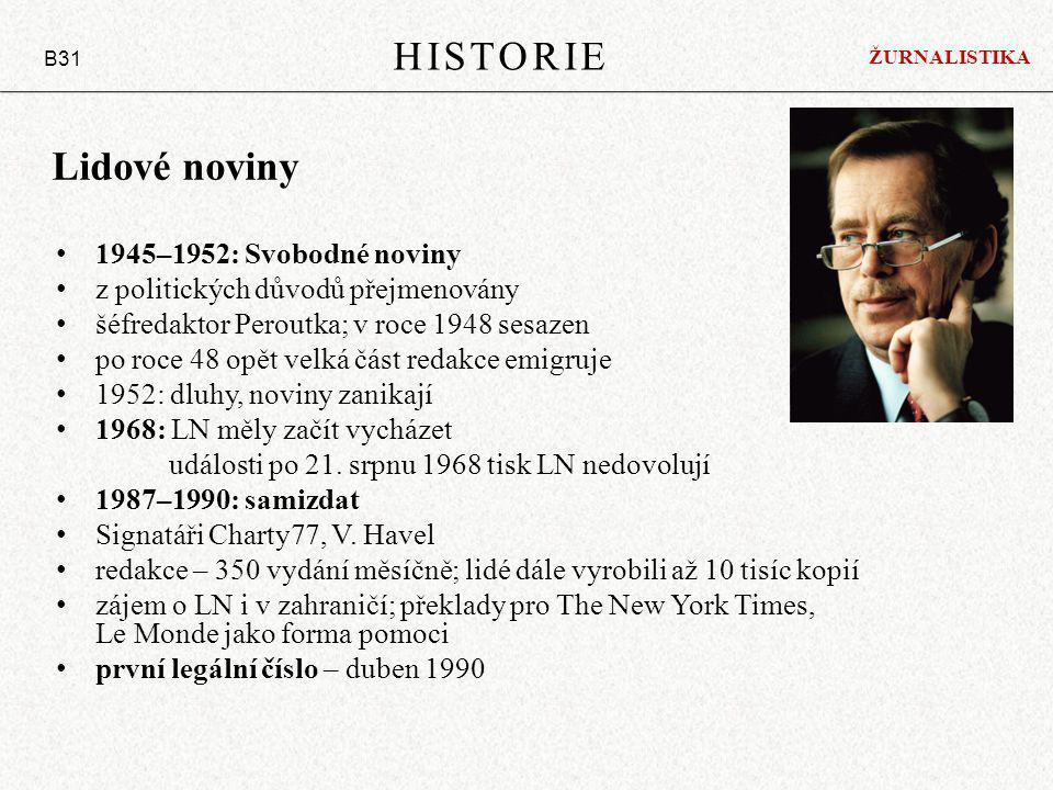 1945–1952: Svobodné noviny z politických důvodů přejmenovány šéfredaktor Peroutka; v roce 1948 sesazen po roce 48 opět velká část redakce emigruje 1952: dluhy, noviny zanikají 1968: LN měly začít vycházet události po 21.