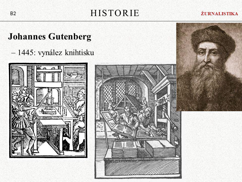 Johannes Gutenberg – 1445: vynález knihtisku HISTORIE B2 ŽURNALISTIKA