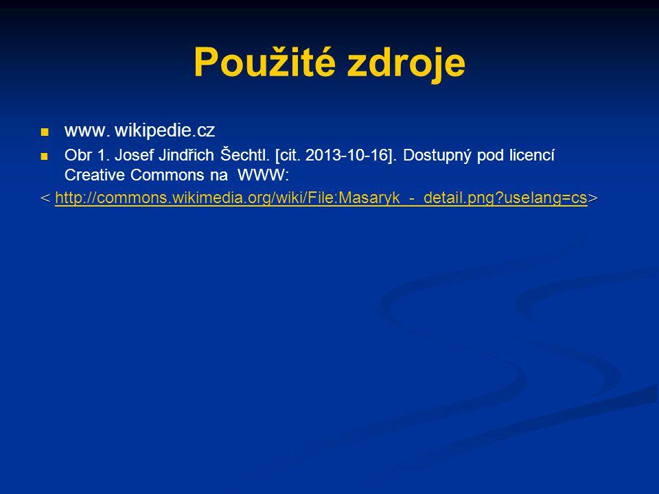 Použité zdroje www. wikipedie.cz Obr 1. Josef Jindřich Šechtl. [cit. 2013-10-16]. Dostupný pod licencí Creative Commons na WWW: http://commons.wikimed