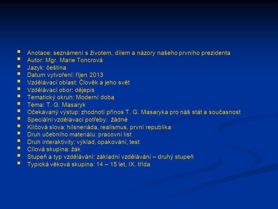 Opravený text T.G. Masaryk se narodil v Hodoníně a zemřel v Lánech v roce 1918.