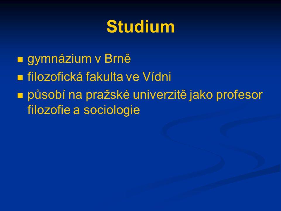 Studium gymnázium v Brně filozofická fakulta ve Vídni působí na pražské univerzitě jako profesor filozofie a sociologie