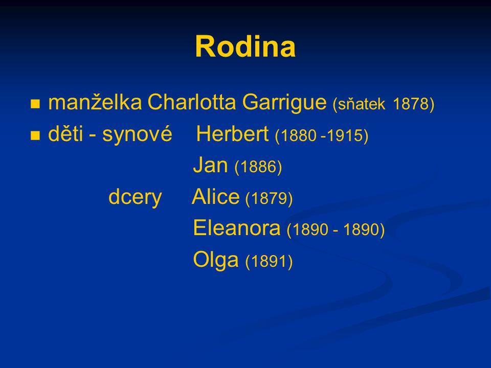 Rodina manželka Charlotta Garrigue (sňatek 1878) děti - synové Herbert (1880 -1915) Jan (1886) dcery Alice (1879) Eleanora (1890 - 1890) Olga (1891)