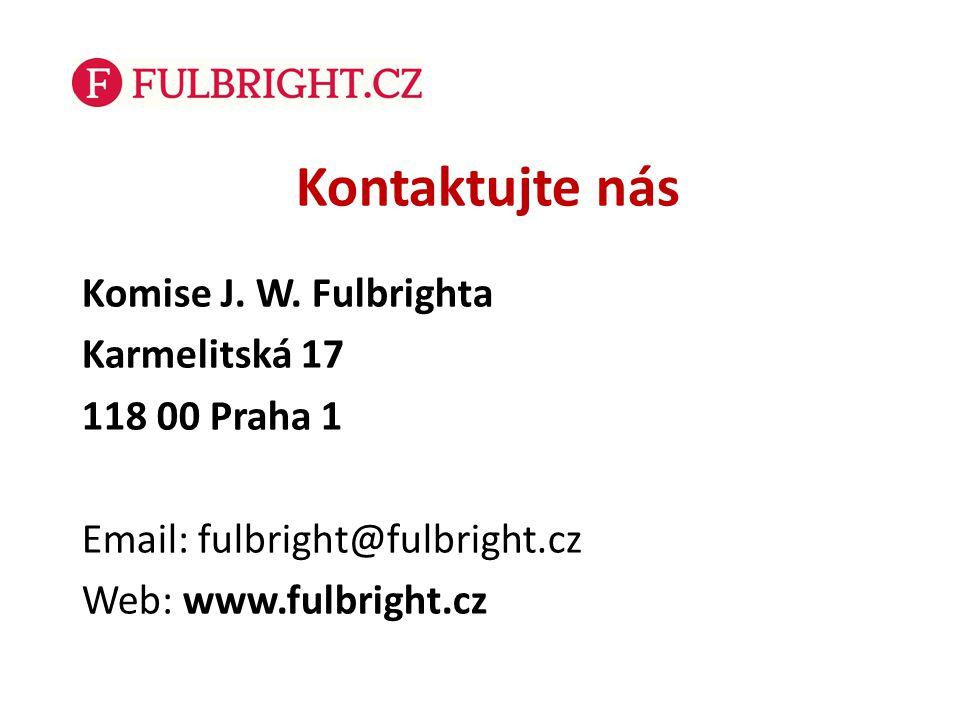 Kontaktujte nás Komise J. W. Fulbrighta Karmelitská 17 118 00 Praha 1 Email: fulbright@fulbright.cz Web: www.fulbright.cz
