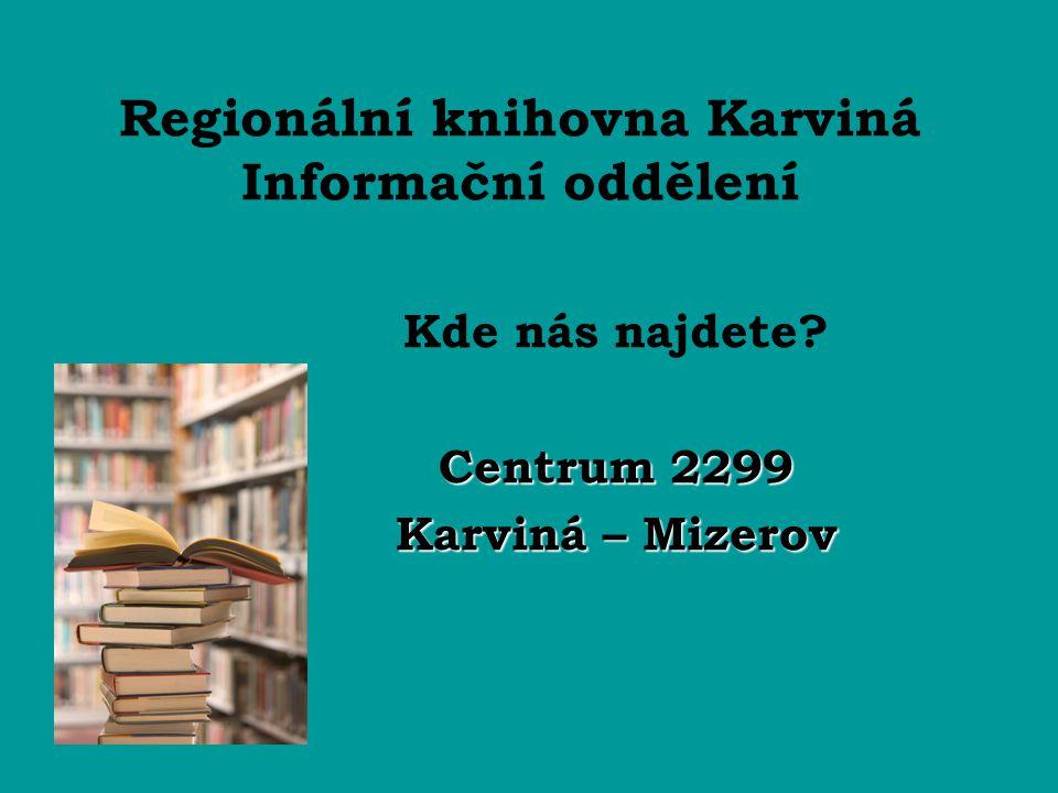 """Projekt """"Veřejný přístup k internetu v Regionální knihovně Karviná Regionální knihovna Karviná získala na realizaci projektu dotaci v rámci Společného regionálního operačního programu, Opatření 2.2 Rozvoj informačních a komunikačních technologií v regionech."""