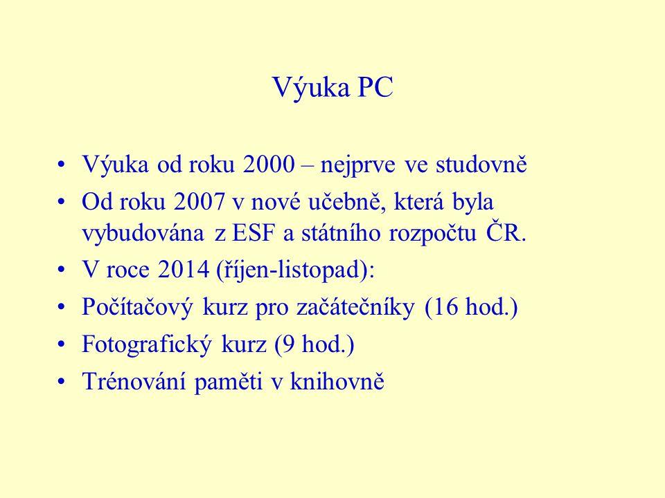 Výuka PC Výuka od roku 2000 – nejprve ve studovně Od roku 2007 v nové učebně, která byla vybudována z ESF a státního rozpočtu ČR.
