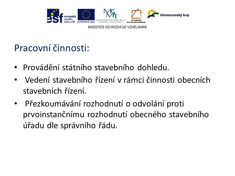 Pracovní činnosti: Provádění státního stavebního dohledu.