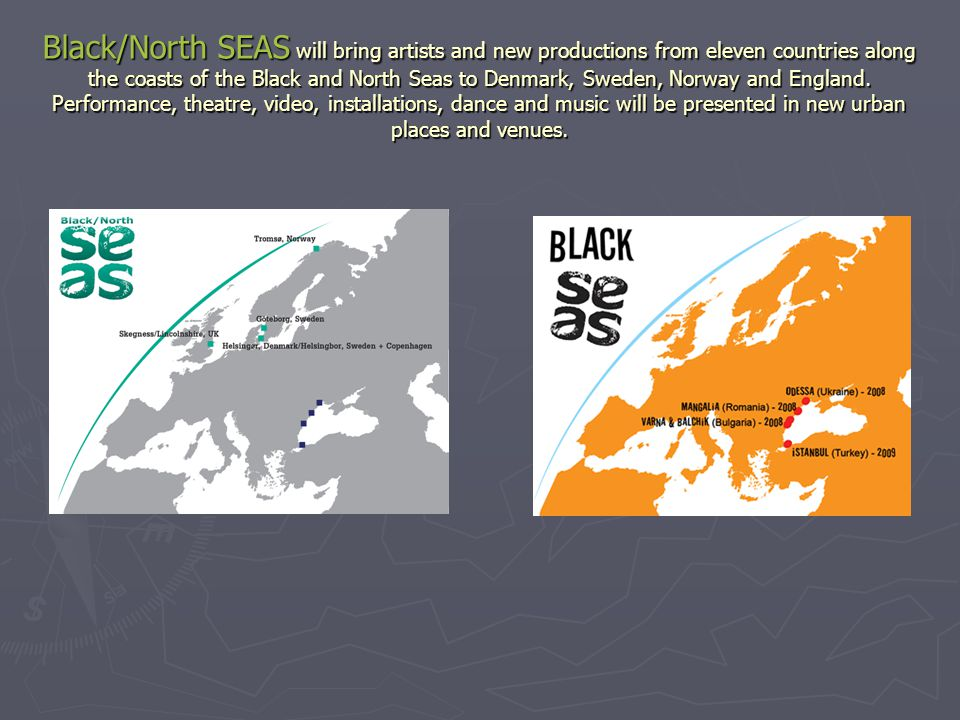 Black/North SEAS will bring artists and new productions from eleven countries along the coasts of the Black and North Seas to Denmark, Sweden, Norway