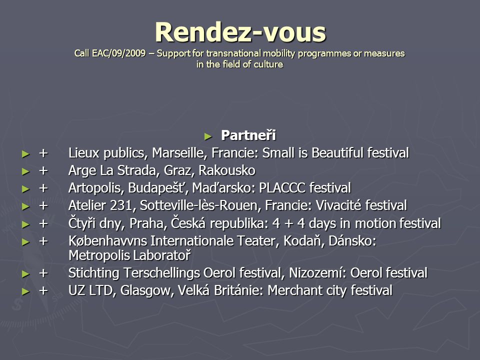 Rendez-vous Call EAC/09/2009 – Support for transnational mobility programmes or measures in the field of culture ► Partneři ► +Lieux publics, Marseill